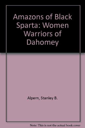 9781850653615: Amazons of Black Sparta: Women Warriors of Dahomey