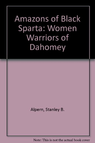 9781850653615: Amazons of Black Sparta: Women Warriors of Dahomey