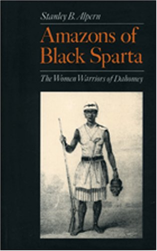 9781850653622: Amazons of Black Sparta: The Women Warriors of Dahomey