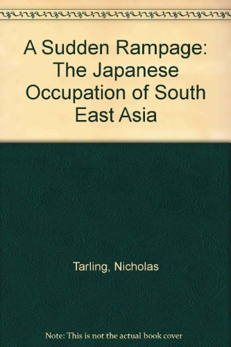 9781850654360: A Sudden Rampage: The Japanese Occupation of South East Asia
