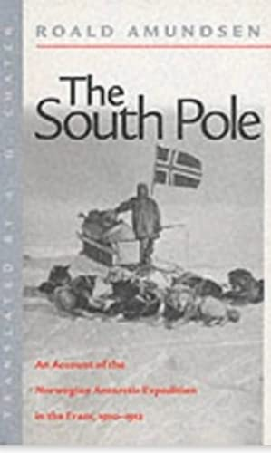 9781850654698: The South Pole: The Norwegian Expedition in The Fram, 1910-1912