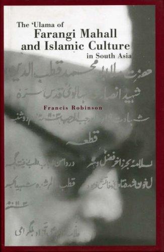 9781850654759: The Ulama of Farangi Mahall and Islamic Culture in South Asia