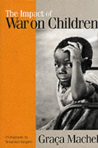 9781850654803: The Impact of War on Children: A Review of Progress Since the 1996 United Nations Report on the Impact of Armed Conflict on Children