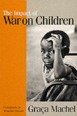 9781850654858: The Impact of War on Children: A Review of Progress Since the 1996 United Nations Report on the Impact of Armed Conflict on Children