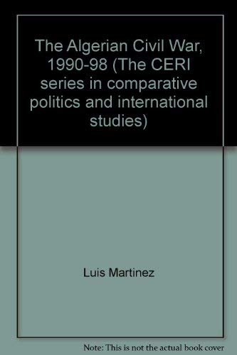 9781850655152: The Algerian Civil War, 1990-98 (The CERI series in comparative politics and international studies)