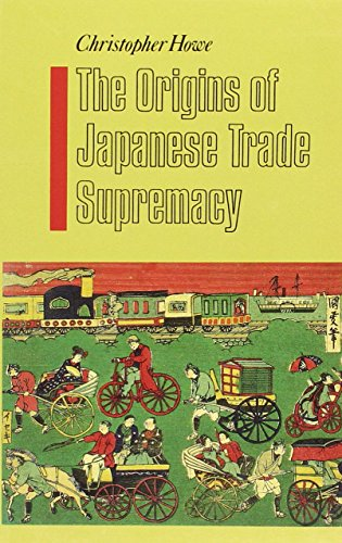 The origins of Japanese trade supremacy : development and technology in Asia from 1540 to the ...