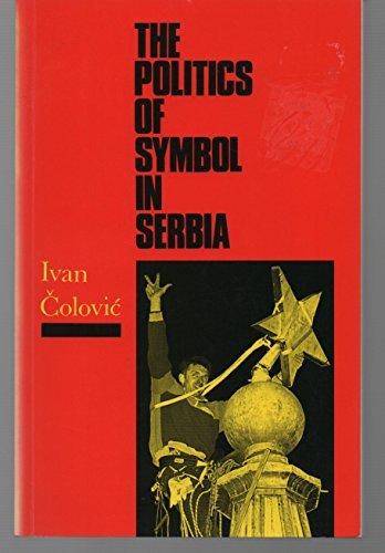 9781850655565: The Politics of Symbol in Serbia
