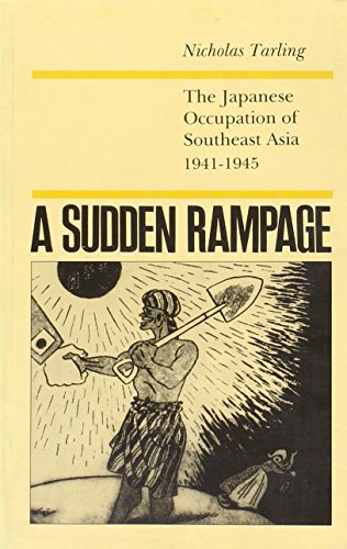 9781850655848: A Sudden Rampage: The Japanese Occupation of South East Asia