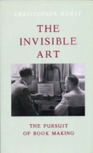 THE INVISIBLE ART. THE PURSUIT OF BOOK MAKING