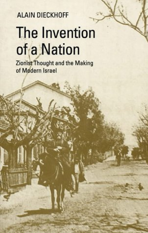 The Invention of a Nation: Zionist Thought: Dieckhoff, Alain
