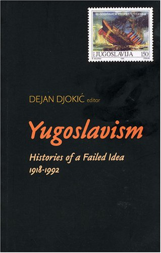 9781850656623: Yugoslavism: Histories of a Failed Idea, 1918-1992