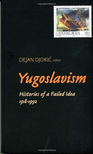 9781850656630: Yugoslavism: Histories of a Failed Idea, 1918-1992