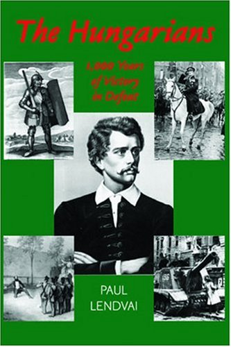 9781850656739: The Hungarians: A Thousand Years of Victory in Defeat