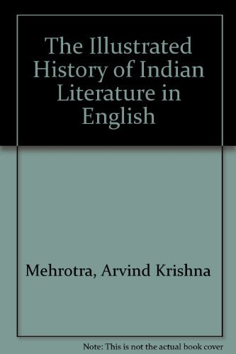 9781850656807: The Illustrated History of Indian Literature in English
