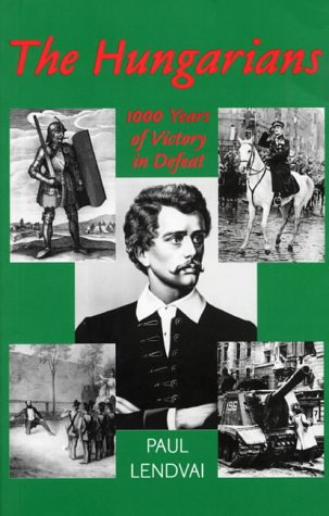 9781850656821: The Hungarians: A Thousand Years of Victory in Defeat