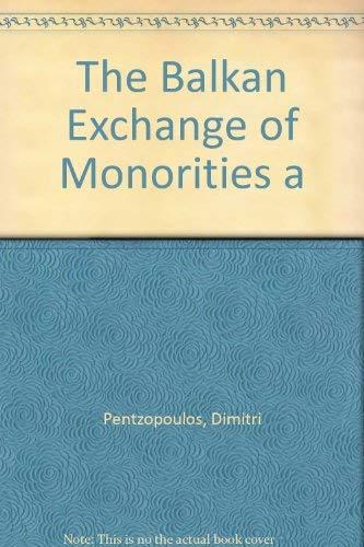 9781850657026: The Balkan Exchange of Minorities and Its Impact on Greece
