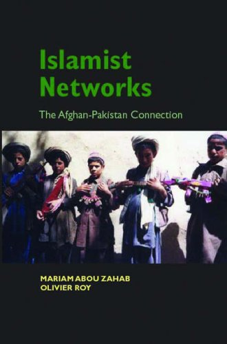 Islamist Networks: The Pakistan-Afghan Connection: Mariam Abou Zahab,