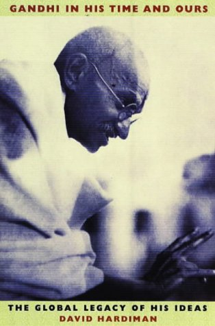 9781850657118: Gandhi in His Time and Ours: The Global Legacy of His Ideas