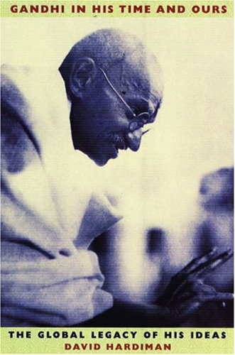 9781850657125: Gandhi in His Time and Ours: The Global Legacy of His Ideas