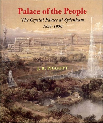 9781850657279: Palace of the People: The Crystal Palace at Sydenham 1854-1936