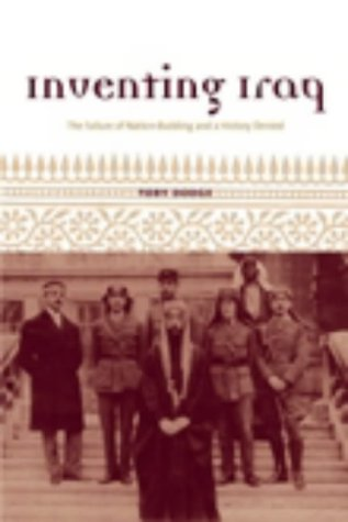 9781850657286: Inventing Iraq: The Failure of Nation-Building and a History Denied