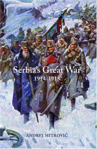 9781850657668: Serbia's Great War 1914-1918