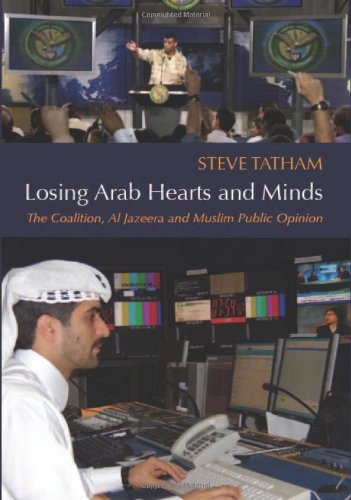 9781850658115: Losing Arab Hearts and Minds: : The Coalition, Al-Jazeera and Muslim Public Opinion