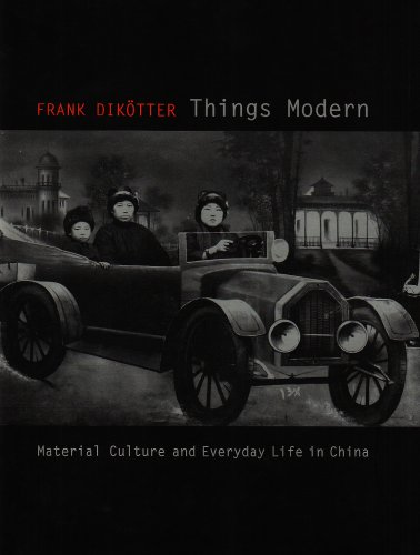 9781850658153: Things Modern: Material Culture and Everyday Life in China