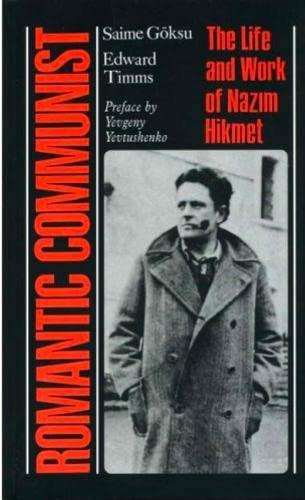 Romantic Communist: The Life and Work of Nazim Hikmet: Saime Goksu; Edward Timms