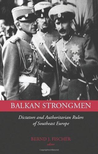 9781850658283: Balkan Strongmen: Dictators and Authoritarian Rulers of Southeast Europe