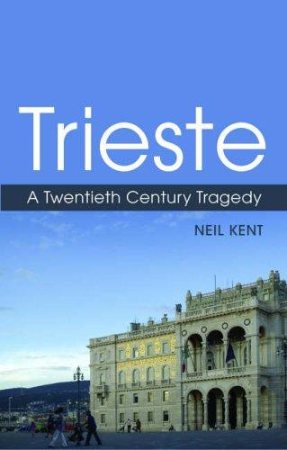 9781850658399: Trieste: Adriatic Emporium and Gateway to the Heart of Europe: A Twentieth Century Tragedy
