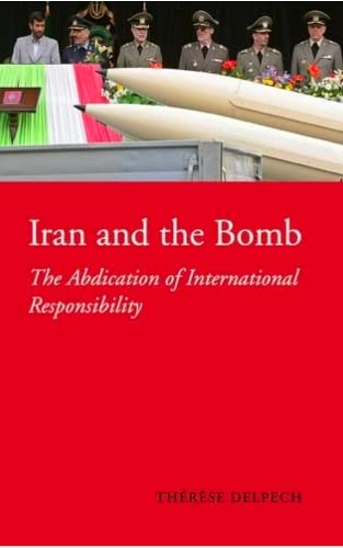 9781850658443: Iran and the Bomb: The Abdication of International Responsibility (Ceri)