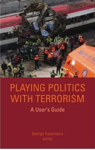 9781850658474: Playing Politics with Terrorism: A User's Guide