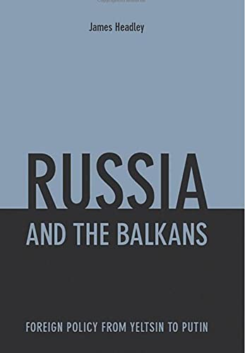 9781850658481: Russia and the Balkans: Foreign Policy from Yeltsin to Putin