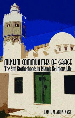 9781850658559: Muslim Communities of Grace: The Sufi Brotherhoods in Islamic Religious LIfe