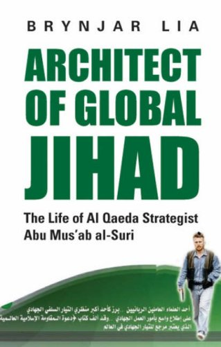 9781850658566: Architect of Global Jihad: The Life of Al-Qaeda Strategist Abu Mus'ab Al-Suri