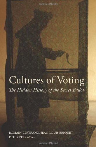 9781850658672: Cultures of Voting: The Hidden History of the Secret Ballot