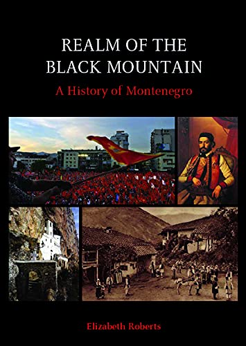 9781850658689: Realm of the Black Mountain: A History of Montenegro
