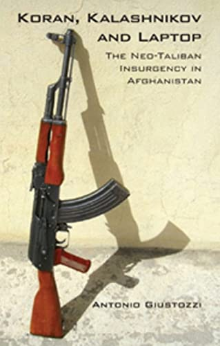 9781850658733: Koran, Kalashnikov and Laptop: The Neo-Taliban Insurgency in Afghanistan 2002-2007