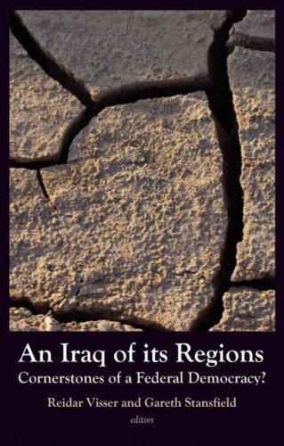 9781850658740: Iraq of Its Regions: Cornerstones of a Federal Democracy?