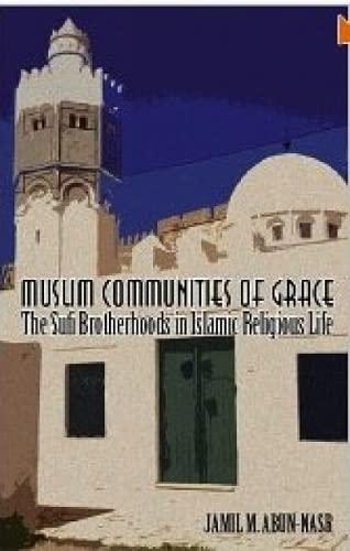 9781850658771: Muslim Communities of Grace: The Sufi Brotherhoods in Islamic Religious Life