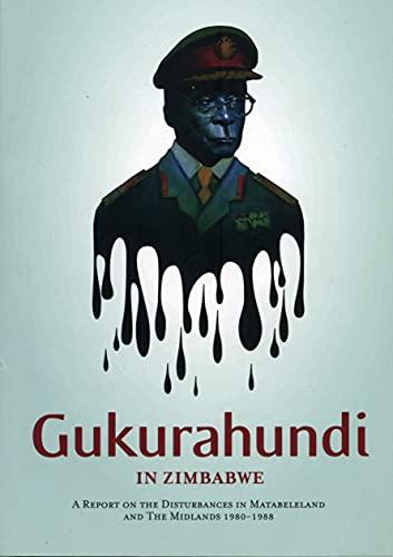 9781850658900: Gukurahundi in Zimbabwe: A Report on the Disturbances in Matebeleland and the Midlands, 1980-88