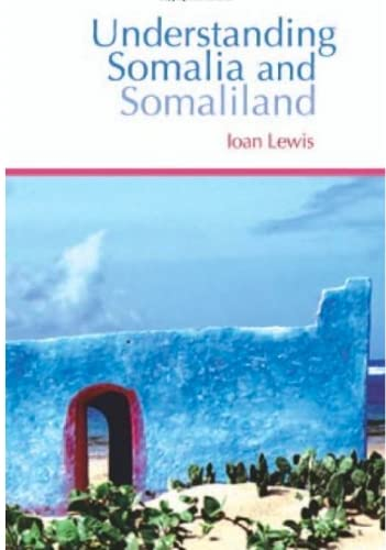 Understanding Somalia and Somaliland: Culture, History and Society: Ioan Lewis