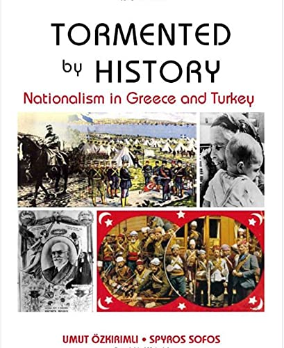 9781850658993: Tormented by History: Nationalism in Greece and Turkey