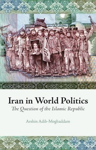 9781850659037: Iran in World Politics: The Question of the Islamic Republic
