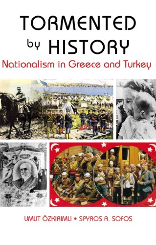 9781850659051: Tormented by History: Nationalism in Greece and Turkey