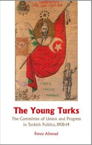 9781850659105: Young Turks: The Committee of Union and Progress in Turkish Politics 1908-14
