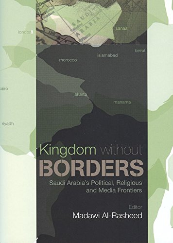 9781850659310: Kingdom without Borders: Saudi Arabia's Political, Religious and Media Frontiers