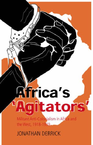 9781850659372: Africa's Agitators: Militant Anti-colonialism in Africa and the West, 1918-1939