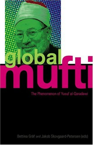 9781850659396: The Global Mufti: The Phenomenon of Yusuf Al-Qaradawi